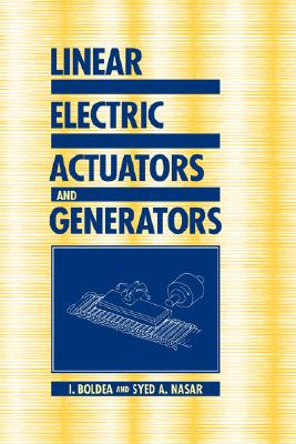 Linear Electric Actuators and Generators, Boldea, I.; Nasar, Syed A.