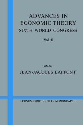 Advances in Economic Theory: Volume 2: Sixth World Congress (Econometric Society Monographs)