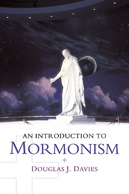 An Introduction to Mormonism (Introduction to Religion), Davies, Douglas J.