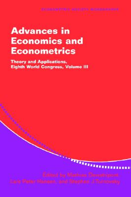 Image for Advances in Economics and Econometrics: Theory and Applications, Eighth World Congress (Econometric Society Monographs) (Volume 3)