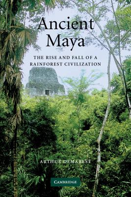 Image for Ancient Maya: The Rise and Fall of a Rainforest Civilization (Case Studies in Early Societies)