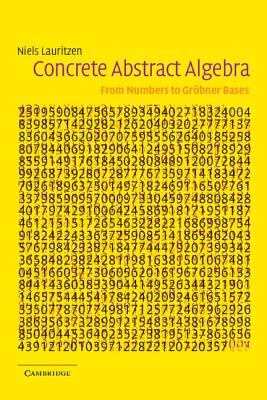 Image for Concrete Abstract Algebra: From Numbers to Gröbner Bases
