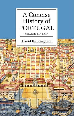 A Concise History of Portugal (Cambridge Concise Histories), Birmingham, David