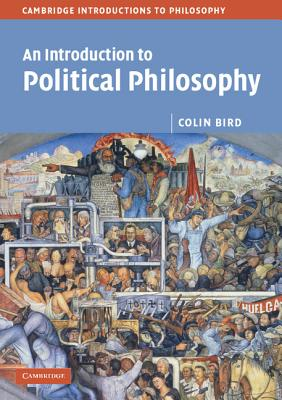 An Introduction To Political Philosophy, Bird, Colin