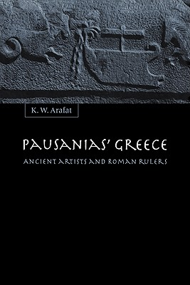Image for Pausanias' Greece: Ancient Artists and Roman Rulers