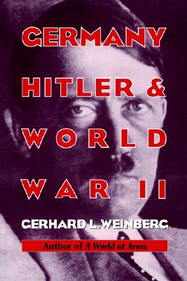 Image for Germany, Hitler, and World War II: Essays in Modern German and World History