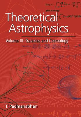 Image for Theoretical Astrophysics: Volume 3, Galaxies and Cosmology