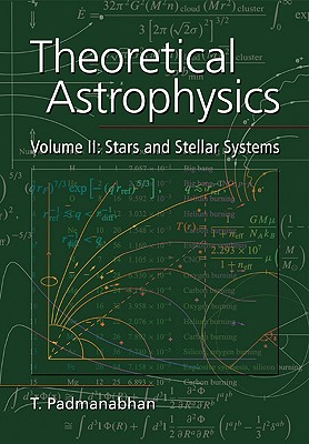 Image for Theoretical Astrophysics, Volume II: Stars and Stellar Systems