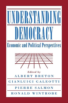 Image for Understanding Democracy: Economic and Political Perspectives