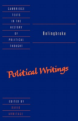 Image for Bolingbroke: Political Writings (Cambridge Texts in the History of Political Thought)
