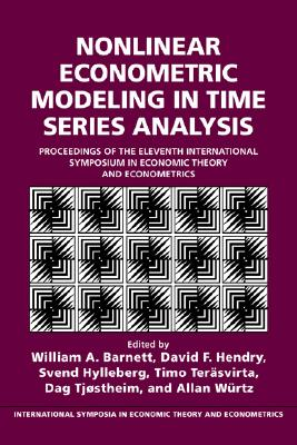 Image for Nonlinear Econometric Modeling in Time Series: Proceedings of the Eleventh International Symposium in Economic Theory (International Symposia in Economic Theory and Econometrics)