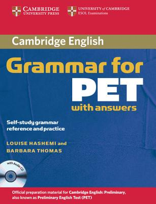 Image for Cambridge Grammar for PET  Book with Answers and Audio CD  Self-Study Grammar Reference and Practice.  Self-Study Grammar Reference and Practice