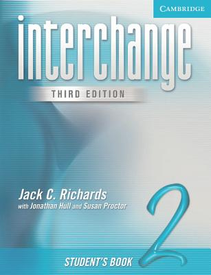 Interchange Student's Book 2 (Interchange Third Edition), Richards, Jack C.; Hull, Jonathan; Proctor, Susan