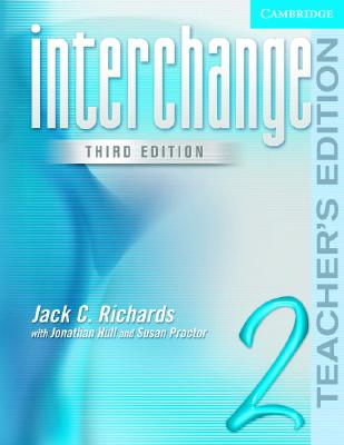 Interchange Teacher's Edition 2 (Interchange Third Edition), Jack C. Richards (Author), Jonathan Hull (Author), Susan Proctor (Author)