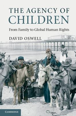 Image for The Agency of Children: From Family to Global Human Rights
