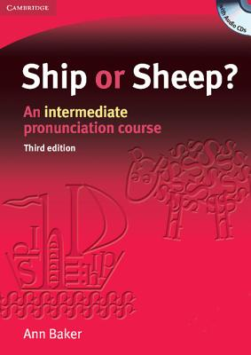 Ship or Sheep? Book and Audio CD Pack (3rd Edition)  An Intermediate Pronunciation Course, Baker, Ann