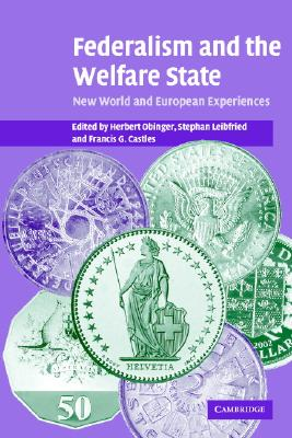 Federalism and the Welfare State: New World and European Experiences