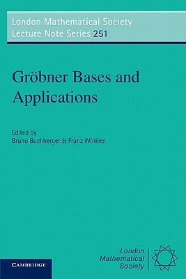 Gr�bner Bases and Applications (London Mathematical Society Lecture Note Series)