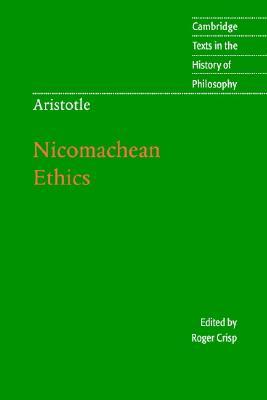 Aristotle: Nicomachean Ethics (Cambridge Texts in the History of Philosophy), Aristotle