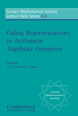 Galois Representations in Arithmetic Algebraic Geometry (London Mathematical Society Lecture Note Series)