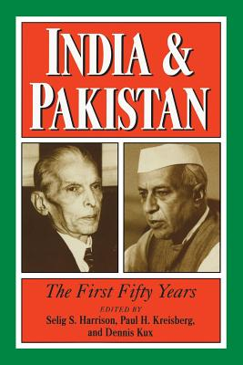 India and Pakistan: The First Fifty Years