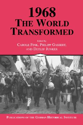 Image for 1968: The World Transformed (Publications of the German Historical Institute)