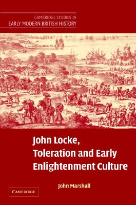 Image for John Locke, Toleration and Early Enlightenment Culture (Cambridge Studies in Early Modern British History)