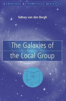 The Galaxies of the Local Group (Cambridge Astrophysics), Sidney van den Bergh