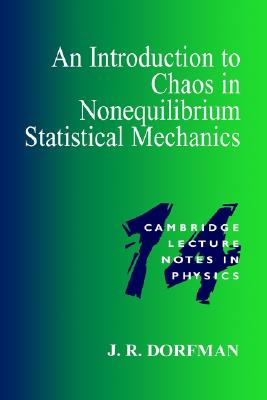 An Introduction to Chaos in Nonequilibrium Statistical Mechanics (Cambridge Lecture Notes in Physics), Dorfman, J. R.
