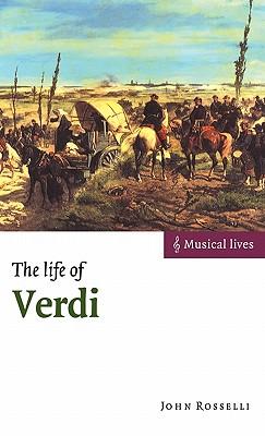 The Life of Verdi (Musical Lives), Rosselli, John