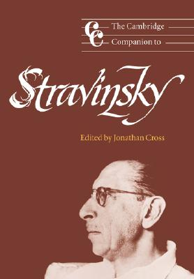The Cambridge Companion to Stravinsky (Cambridge Companions to Music)