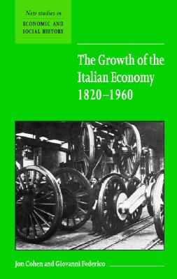 Image for The Growth of the Italian Economy, 1820-1960 (New Studies in Economic and Social History)