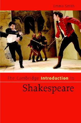 The Cambridge Introduction to Shakespeare (Cambridge Introductions to Literature), Dr Emma Smith