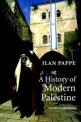 A History of Modern Palestine: One Land, Two Peoples, Pappe, Ilan