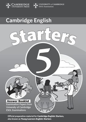 Image for Cambridge Young Learners English Tests Starters 5 Answer Booklet  Examination Papers from the University of Cambridge ESOL Examinations