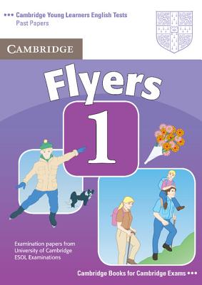 Image for Cambridge Young Learners English Tests Flyers 1 Student's Book 2nd Edition  Examination Papers from the University of Cambridge ESOL Examinations.  Examination Papers from the University of Cambridge ESOL Examinations