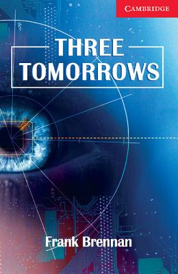 Image for Three Tomorrows: Cambridge English Readers Level 1