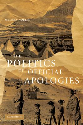 The politics of Official Apologies, Nobles, Melissa