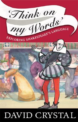 Image for Think On My Words: Exploring Shakespeare's Language