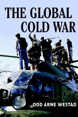 Image for The Global Cold War: Third World Interventions and the Making of Our Times