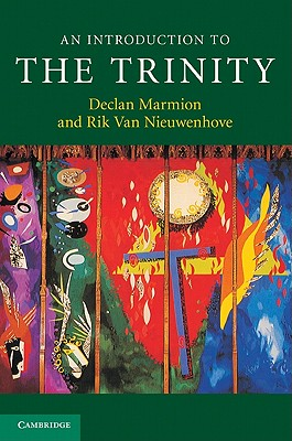 An Introduction to the Trinity (Introduction to Religion), Marmion, Declan; van Nieuwenhove, Dr Rik