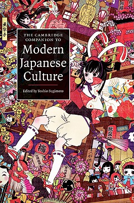 The Cambridge Companion to Modern Japanese Culture (Cambridge Companions to Culture)