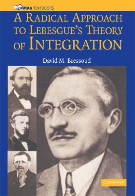 A Radical Approach to Lebesgue's Theory of Integration (Mathematical Association of America Textbooks), Bressoud, David M.