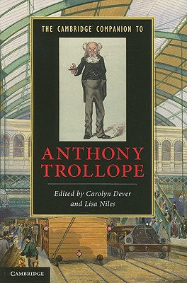 The Cambridge Companion to Anthony Trollope (Cambridge Companions to Literature)