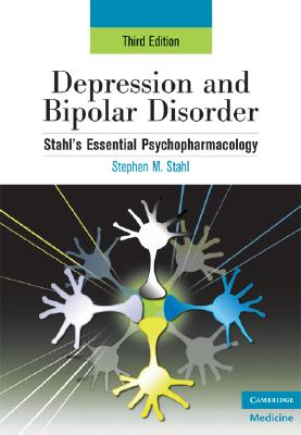 Depression and Bipolar Disorder: Stahl's Essential Psychopharmacology, 3rd edition (Essential Psychopharmacology Series), Stahl, Stephen M.