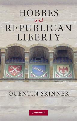 Hobbes and Republican Liberty, Skinner, Quentin