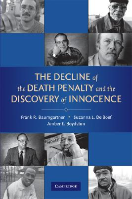 The Decline of the Death Penalty and the Discovery of Innocence, Baumgartner, Frank R.; De Boef, Suzanna L.; Boydstun, Amber E.