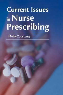 Current Issues in Nurse Prescribing, Courtenay, Molly