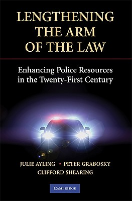 Lengthening the Arm of the Law: Enhancing Police Resources in the Twenty-First Century.
