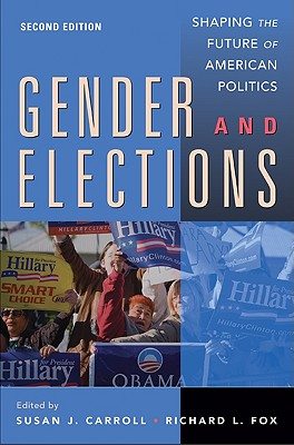Gender and Elections: Shaping the Future of American Politics, Carroll, Susan J.; Fox, Richard L.